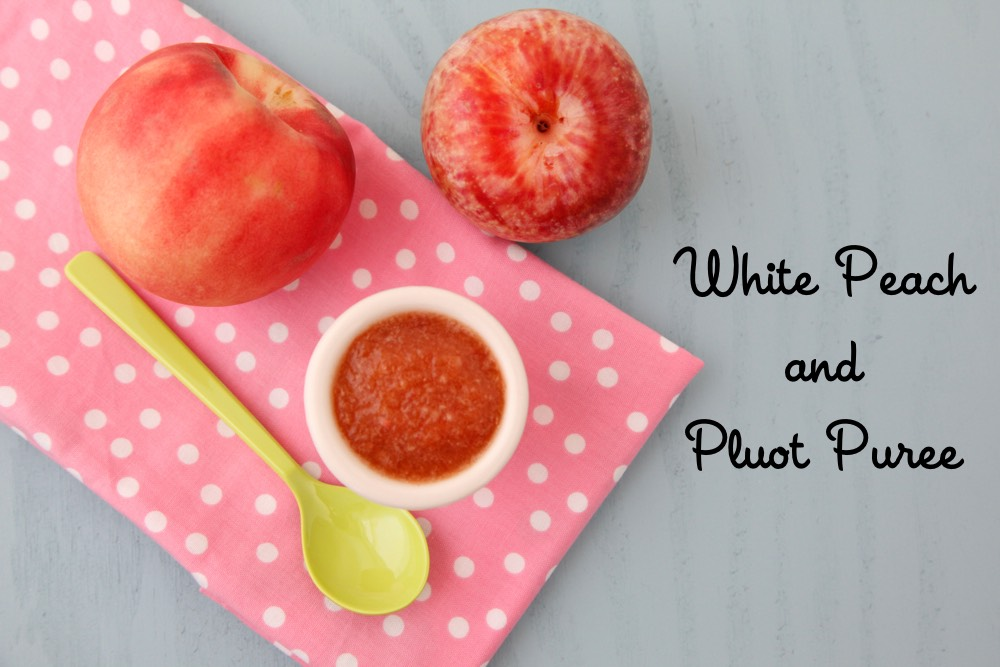 White Peach and Pluot Puree from Weelicious